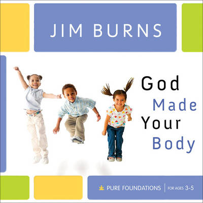 God Made Your Body by Jim Burns