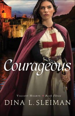 Courageous by Dina L Sleiman