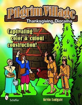 Pilgrim Village: A Thanksgiving Diorama by Kevin Ludgate