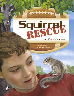 Squirrel Rescue by Jennifer Keats Curtis