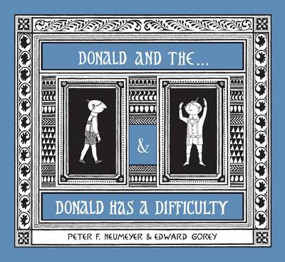 Donald and the... & Donald Has a Difficulty by Peter Neumeyer, Edward Gorey