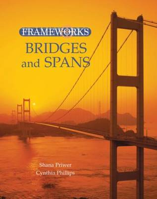 Bridges and Spans by Cynthia Phillips, Shana Priwer