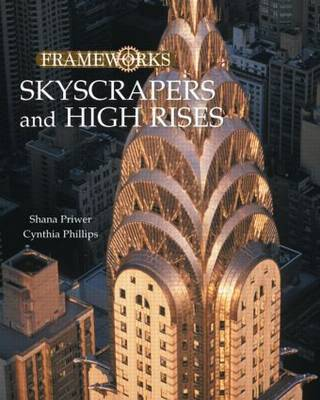 Skyscrapers and High Rises by Cynthia Phillips, Shana Priwer