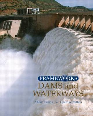 Dams and Waterways by Cynthia Phillips, Shana Priwer