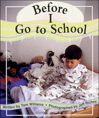 Before I Go to School Set A Emergent Guided Readers by Tom Williams