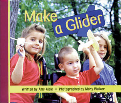 Make a Glider Set A Emergent/Early Guided Readers by Amy Algie
