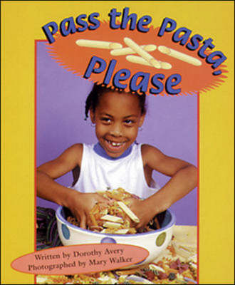 Pass the Pasta, Please Set B Emergent Guided Readers by Dorothy Avery