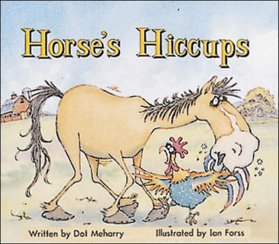 Horse's Hiccups Set A Early Guided Readers by Dot Meharry