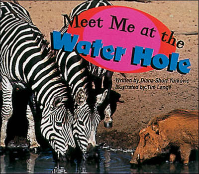 Meet Me at the Water Hole Set B Fluent Guided Readers by McGraw-Hill Education