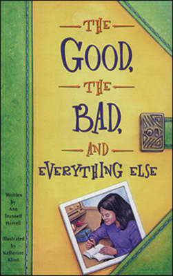 The Good, the Bad, and Everything Else Challenges and Choices by Ann Trunnell-Herrel