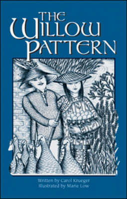 The Willow Pattern Challenges and Choices by Carol Krueger