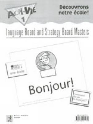 Acti-Vie-Tes 1 Decouvrons Notre Ecole! (school) Language Board Masters by Irene Bernard