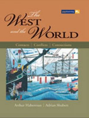 The West and the World: Contacts, Conflicts, Connections by Arthur Haberman