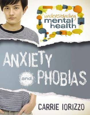 Anxiety & Phobias by Carrie Iorizzo