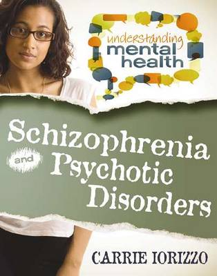 Schizophrenia & Psychotic Disorders by Carrie Iorizzo