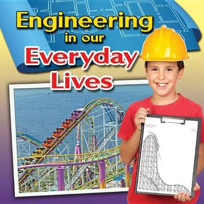 Engineering in Our Everyday Lives by Reagan Miller