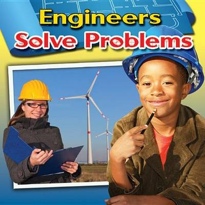 Engineers Solve Problems by Reagan Miller
