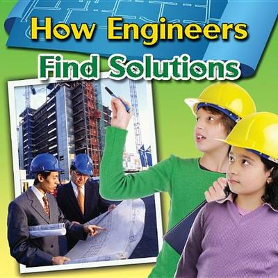How Engineers Find Solutions by Robin Johnson