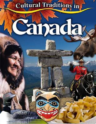 Cultural Traditions in Canada by Molly Aloian