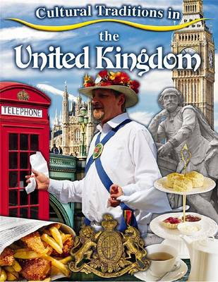 Cultural Traditions in the United Kingdom by Lynn Peppas
