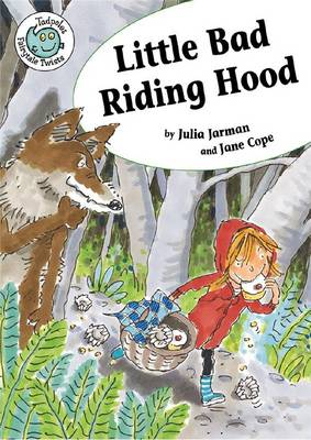 Little Bad Riding Hood by Julia Jarman