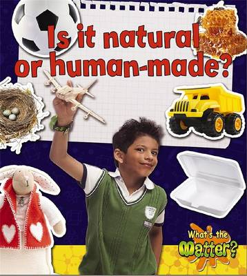 Is it Natural or Human-Made? by Helen Mason