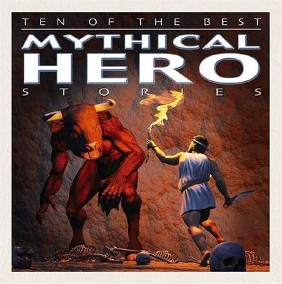 Mythical Hero Stories by David (University of Newcastle, New South Wales) West