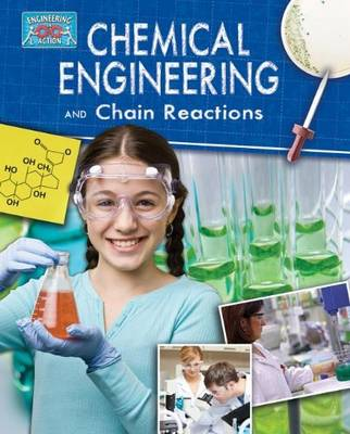 Chemical Engineering and Chain Reactions by Robert Snedden