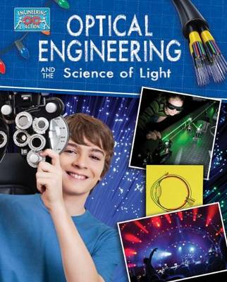 Optical Engineering and the Science of Light by Anne, Etc Rooney