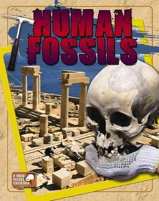 Human Fossils by Natalie Hyde