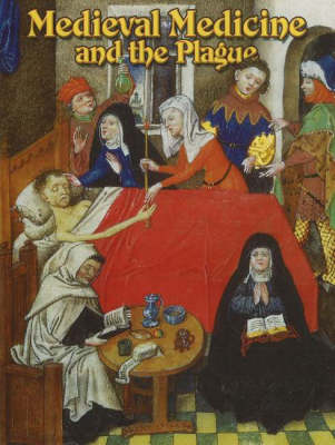 Medieval Medicine and the Plague by Lynne Elliott