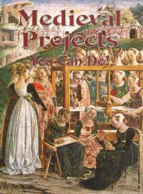 Medieval Projects You Can Do! by Marsha Groves