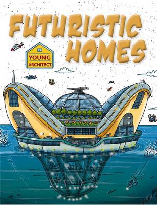 Futuristic Homes by Saranne Taylor