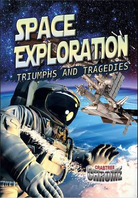 Space Exploration Triumphs and Tragedies by Sonya Newland
