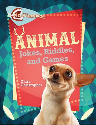 Animal Games, Jokes, and Riddles by Clara Christopher
