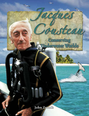Jacques Cousteau Conserving Underwater Worlds by John Zronik