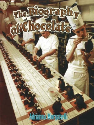 Biography of Chocolate by Adrianna Morganelli