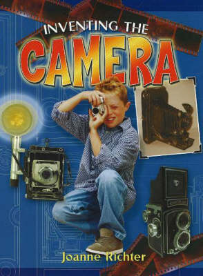 Inventing the Camera by Joanne Richter