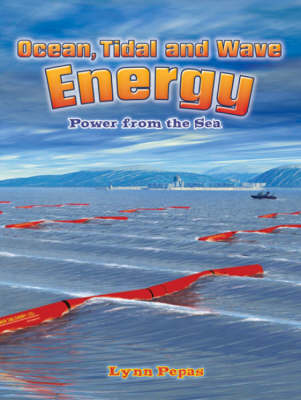 Ocean, Tidal, and Wave Energy Power from the Sea by Lynn Peppas