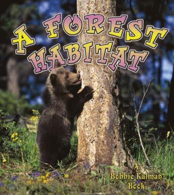 A Forest Habitat by Bobbie Kalman