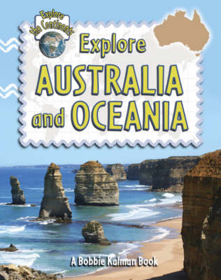 Explore Australia and Oceania by Bobbie Kalman, Rebecca Sjonger