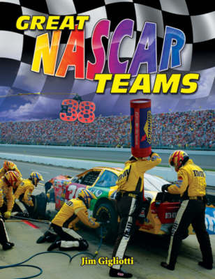 Great NASCAR Teams by Jim Gigliotti