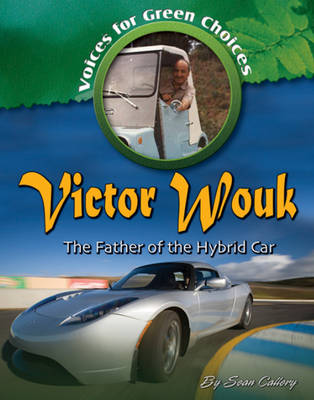 Victor Wouk The Father of the Hybrid Car by Sean Callery