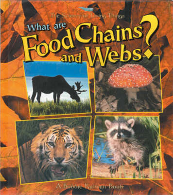 What are Food Chains and Webs? by Bobbie Kalman