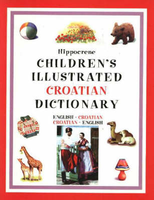 Children's Illustrated Croatian Dictionary Croatian-English/English-Croatian by
