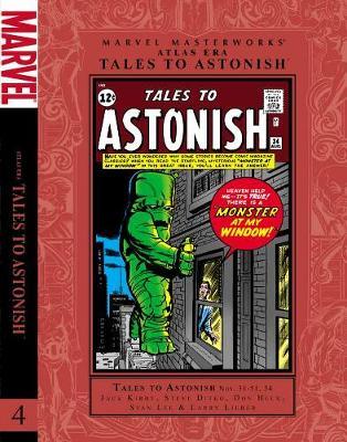 Marvel Masterworks Atlas Era Tales to Astonish by Stan Lee, Jack Kirby, Steve Ditko