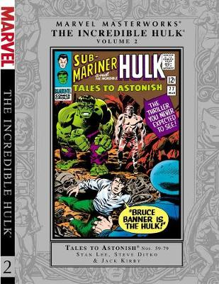 Marvel Masterworks Incredible Hulk by Stan Lee, Jack Kirby, Steve Ditko