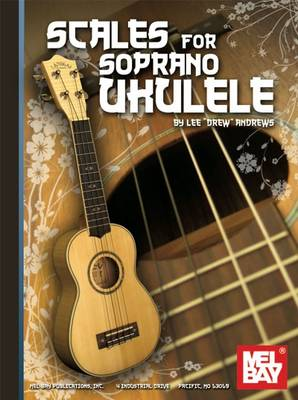 Scales for Soprano Ukulele by Lee  Drew Andrews