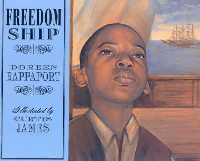 Freedom Ship by Doreen Rappaport