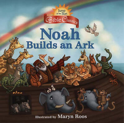 Noah Builds an Ark by Maryn Roos